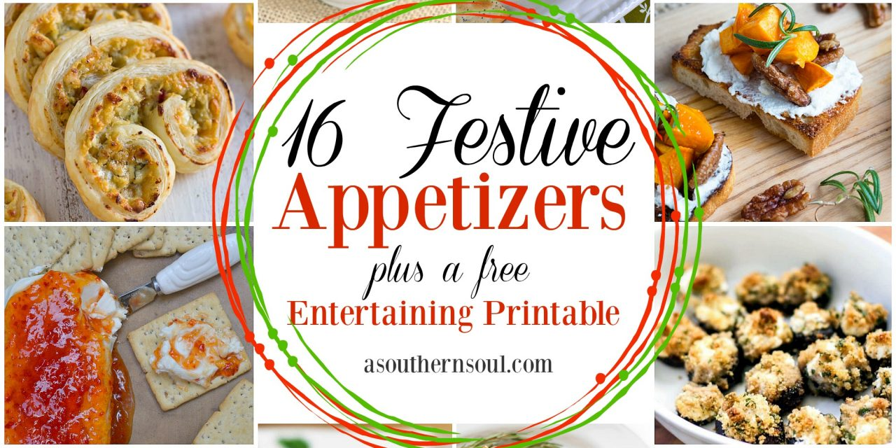 16 Festive Appetizers Plus An Entertaining Printable