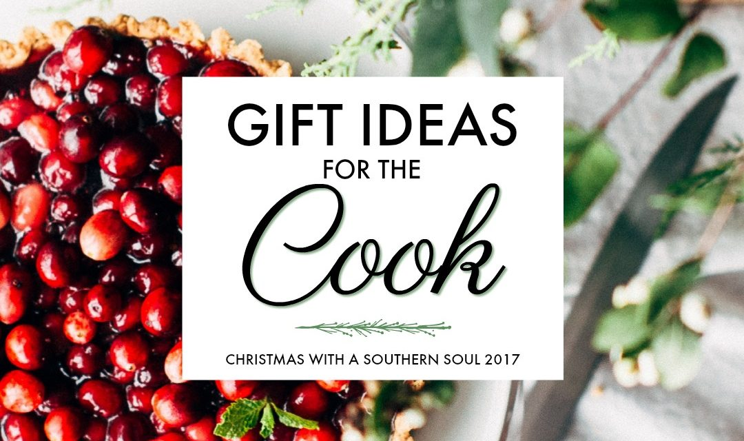 Gift Ideas For The Cook ~ Christmas 2017