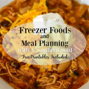 freezer foods and meal planning with printables