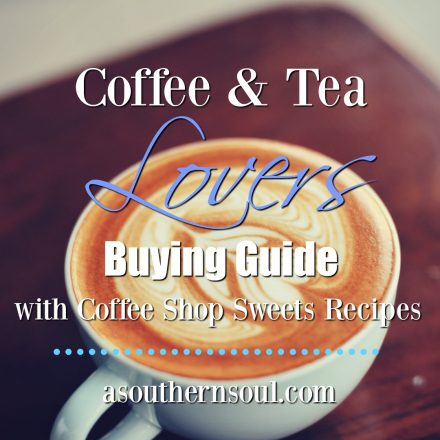 Coffee & Tea Lovers Buyers Guide with Coffee Shop Sweets Recipes