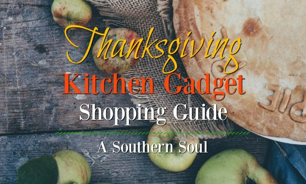 Thanksgiving Kitchen Gadget Shopping Guide & Must Make Recipes