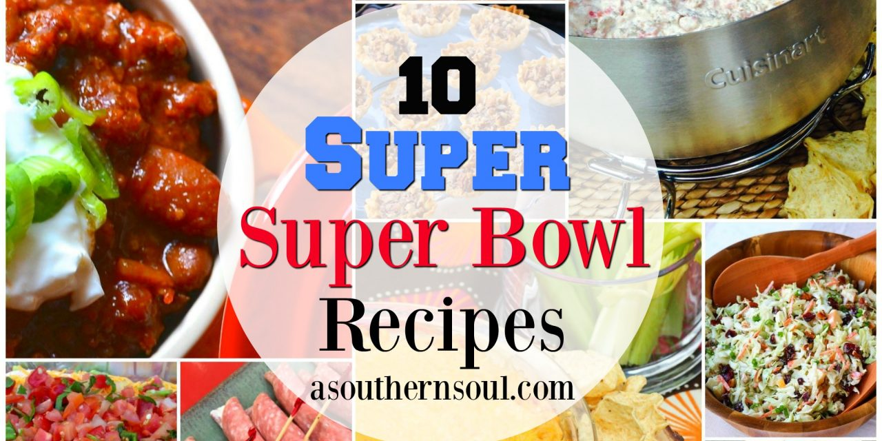 10 SUPER Super Bowl Recipes