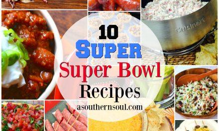 10 SUPER Super Bowl Recipes