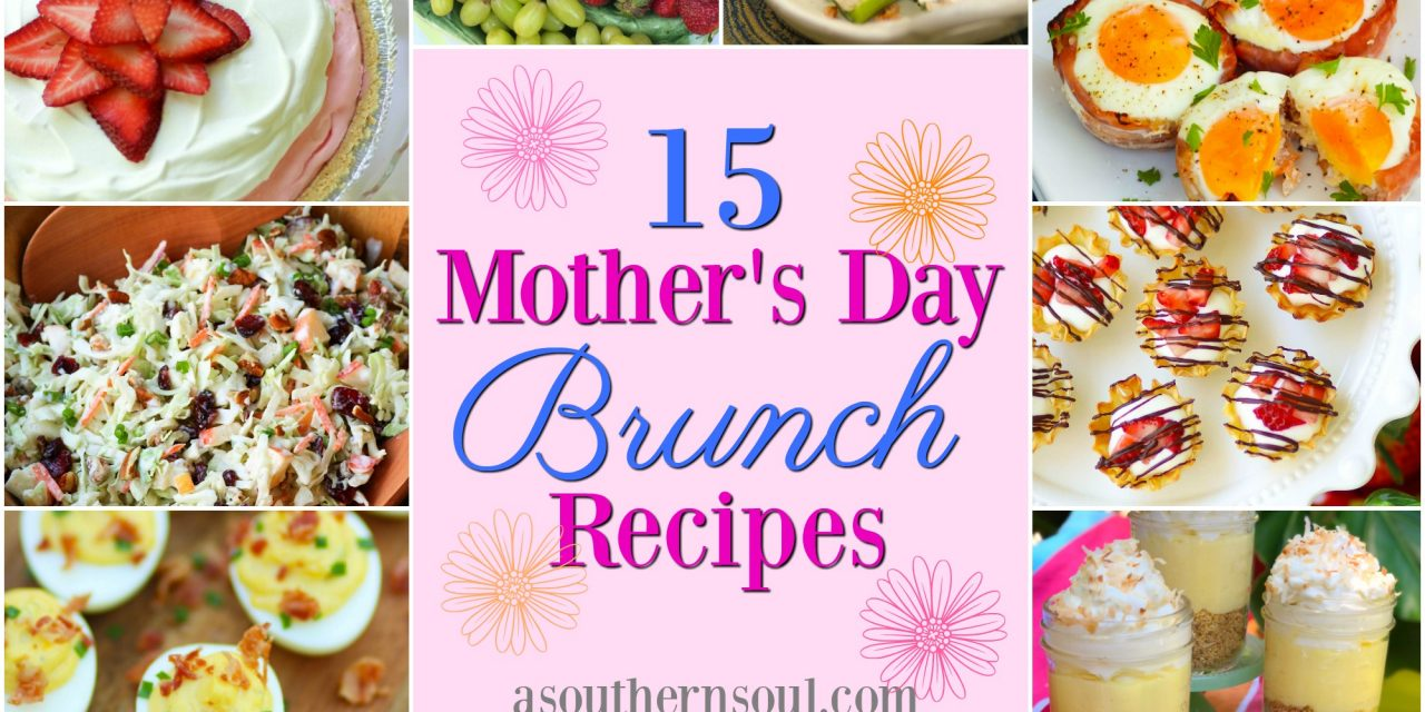 15 Mother's Day Brunch Recipes