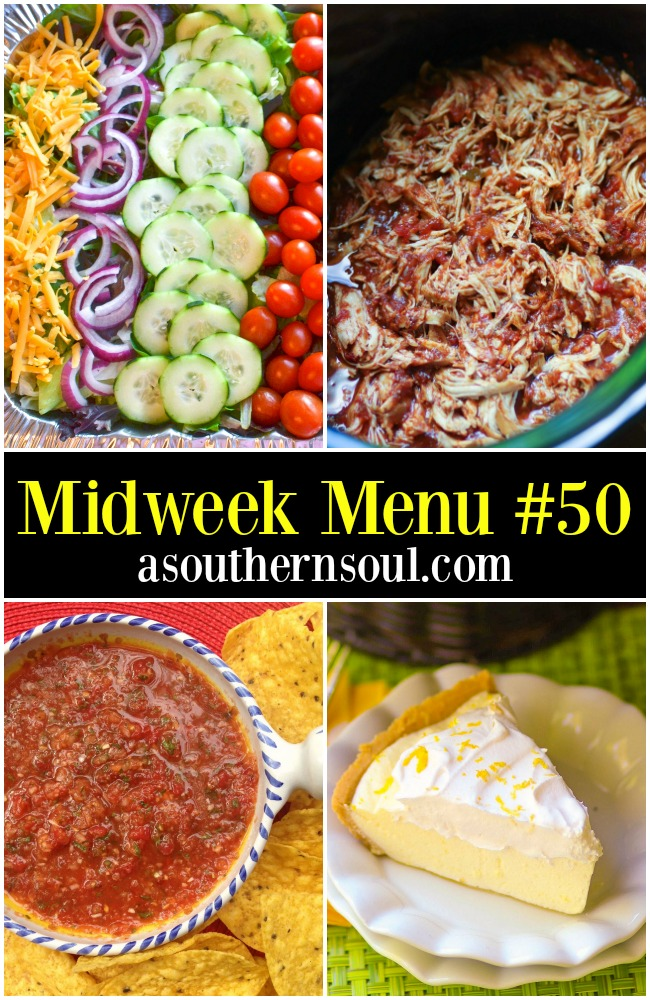 Midweek Menu #50 featuring Crock Pot Shredded Mexican Chicken, Fresh Salad, 5 Minute Salsa and Classic Lemon Icebox Pie. A menu with a Mexican twist everyone will love.