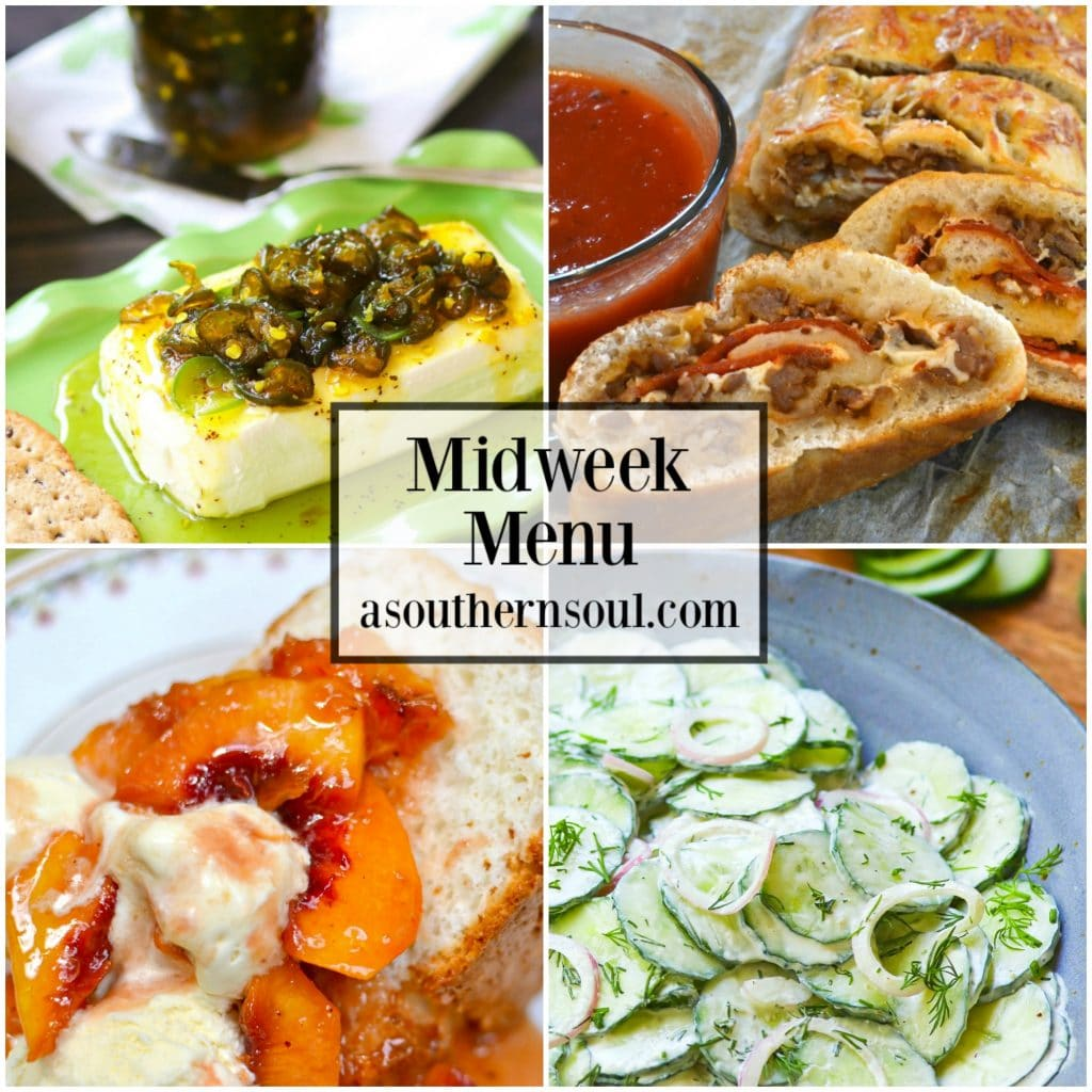 Midweek Menu #55 with Meat & Cheese Stromboli, Creamy Cucumber Salad, Pickled Jalapeno Cream Cheese Appetizer and Grilled Peaches over cake is a sure to make everyone smile around the supper table.