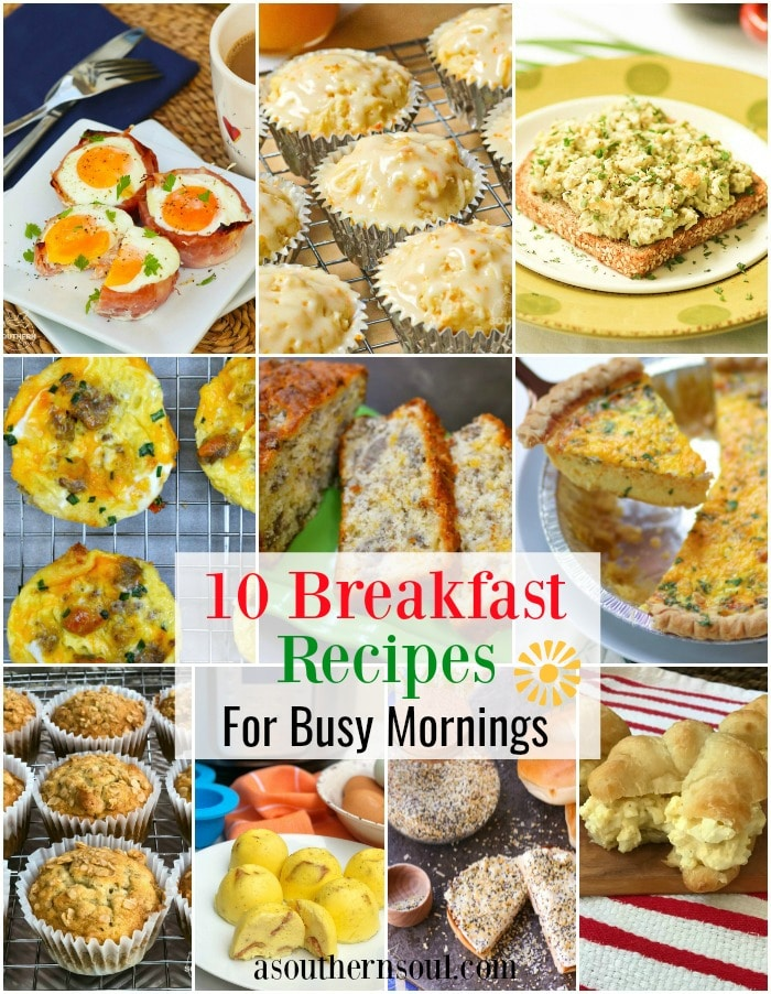10 Breakfast Recipes For Busy Mornings A Southern Soul
