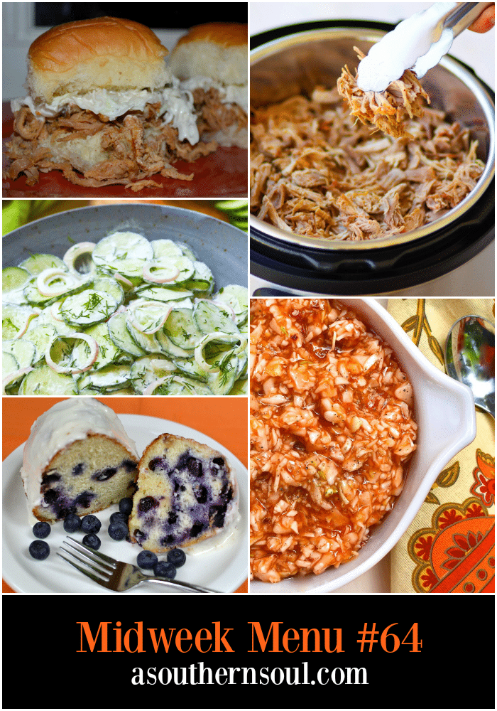 Midweek Menu #64 features Pulled Pork made in the slow cooker or Instant Pot, BBQ slaw, Creamy Cucumber Salad and Blueberry Cake.