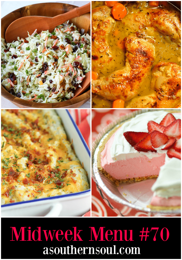 Midweek Menu #71 features Braised Chicken Thighs, Twice Baked Potato Casserole, Cranberry Pecan Slaw and Strawberry Jello Pie. This is comfort food at it's best!