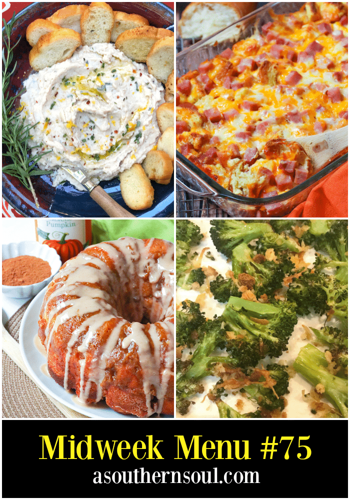 Midweek Menu #75 features Garlic White Bean Dip, Ham and Cheese Strata, Roasted Broccoli with Lemon and Pumpkin Spice Monkey Bread. All easy to make recipes for a yummy weeknight meal.