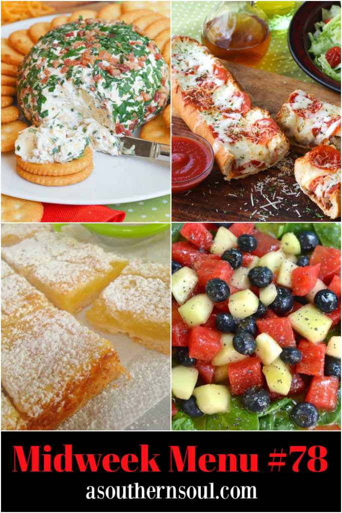 Midweek Menu #78 features Jalapeno Popper Cheese Ball, Meat Lovers Stuffed Bread Pizza, Fruit Salad with Spinach and Lemon Bars.